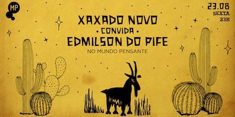 23/08 - XAXADO NOVO NO MUNDO PENSANTE ingressos