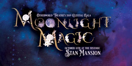 Moonlight Magic: Otherworld Theatre Company's 2019 Celestial Gala tickets