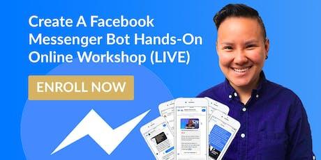 Facebook Messenger Bot Marketing Done-With-You Live Workshop (ONLINE) tickets