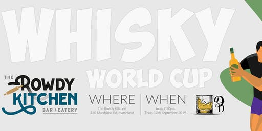 Whisky World Cup - Rowdy Kitchen