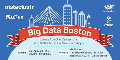 Big Data Boston: Using Apache Cassandra and Kafka to Scale Next Gen Apps