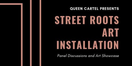 Queen Cartel Street Roots Art Installation tickets