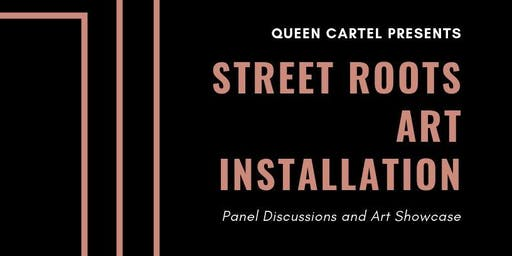 Queen Cartel Street Roots Art Installation