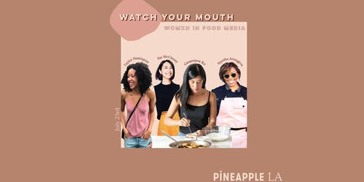 pineapple LA presents: watch your mouth