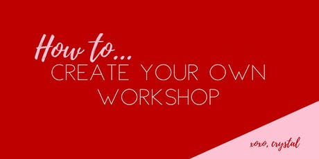 How to Create Your Workshop - An Intro tickets