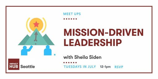 Mission-Driven Leadership Meetup
