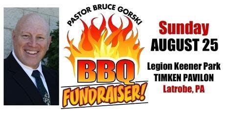 Pastor Bruce Gorski BBQ Fundraiser