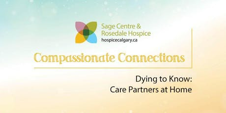 Dying to Know: Care Partners at Home tickets
