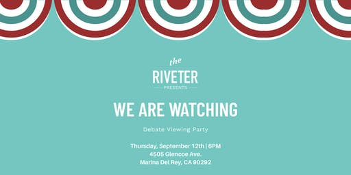 We Are Watching: Debate Viewing Party