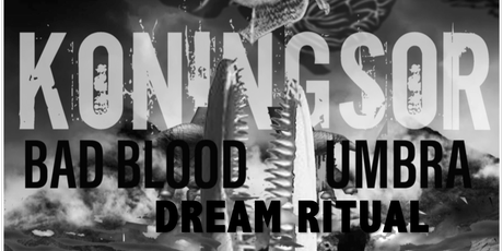 Koningsor, Bad Blood, Umbra, Dream Ritual in the Lounge tickets