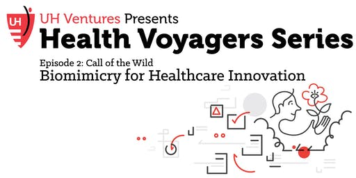 UH Ventures Health Voyagers Series   Call of the Wild: Biomimicry for Healthcare Innovation