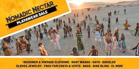 Nomadic Nectar PlayaWear Sale at the Midway=Something for everyone!! tickets