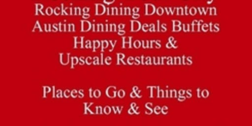 Get My e-Book Rocking Dining Downtown Austin Upscale Save Up to Half-Off Food & Drink Dining Deals Buffets Brunch Happy Hours & Upscale Restaurants Places To Go & Things To Know & See  512 821-2699