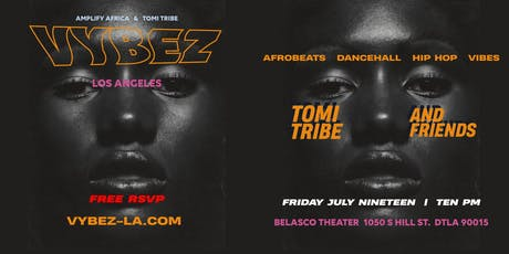 VYBEZ LA (AFROBEATS & MORE PARTY) - FREE RSVP tickets