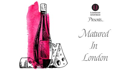 A Cheese & Wine Affair - Matured in London tickets