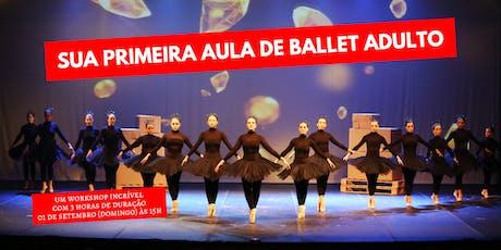 Workshop Sua Primeira Aula de Ballet Adulto (10ª Edição) tickets