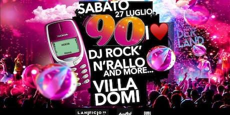 I Love 90's @ Villa Domy biglietti