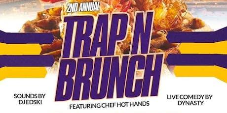 2nd Annual Trap N' Brunch tickets