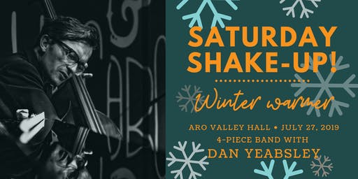 Saturday Shake-Up: Winter Warmer with Dan Yeabsley & Band