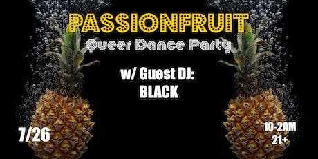 Passionfruit Queer Dance Party w/ special guest BLACK! tickets