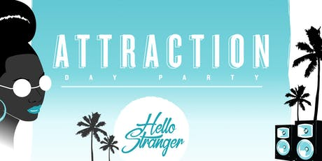 ATTRACTION | Day Party tickets