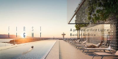A preview of First Light at Bank of America