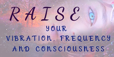 A retreat to RAISE your vibration, frequncy and consciousness tickets