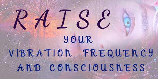 A retreat to RAISE your vibration, frequncy and consciousness