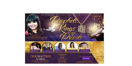 DOMINION WORSHIP ARTS CONVENTION (PROPHETS, KINGS, & PRIESTS) tickets