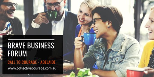 Brave Business Forum - Call to Courage ADELAIDE