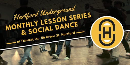 Hartford Underground: August 2019 Monthly Lessons & Social Dance