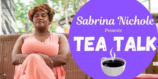 Sabrina Nichole presents: Tea Talk - Volume One
