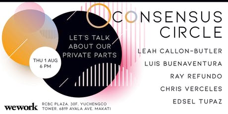 Consensus Circle - Let's Talk About Our Private Parts tickets