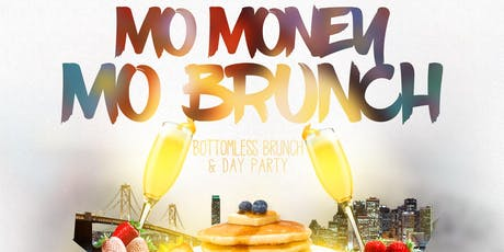 Mo Money Mo Brunch Bottomless Brunch & Day Party  tickets