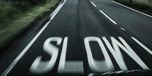 Slow Down Saturday