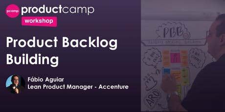 Workshop - Product Backlog Building - Fabio Aguiar tickets