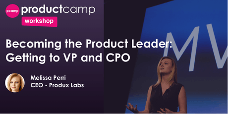 Workshop - Becoming the Product Leader: Getting to VP and CPO-Melissa Perri tickets