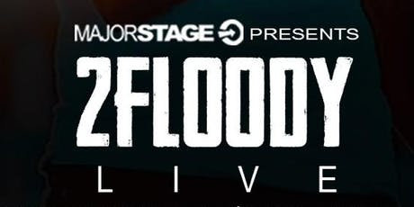 """Major Stage Presents """"2 Floody Live"""" - The Delancey, NY tickets"""