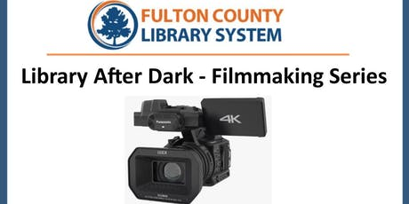 Session 12: Filmmaking 101 - Library After Dark Showcase tickets