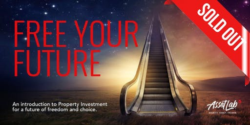 Free Your Future: Property Investment Workshop(sorry, SOLD OUT)