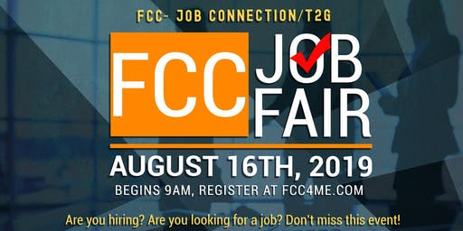 FCC- Job Connection – T2G – Community – Job/Opportunities Fair - Friday, August 16th – 9am – 1pm - Job Seekers