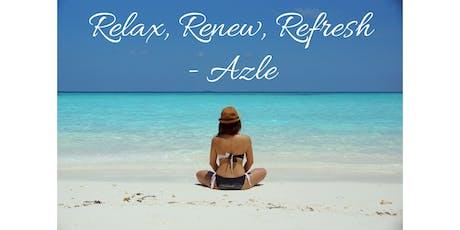 Relax, Renew, Refresh - Azle tickets