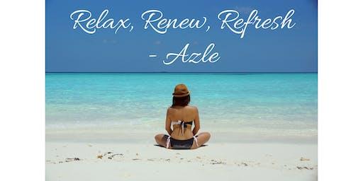 Relax, Renew, Refresh - Azle