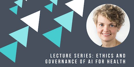 Lecture Series: Ethics and Governance of AI for Health tickets