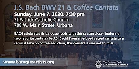 J.S. Bach BWV 21 & Coffee Cantata tickets