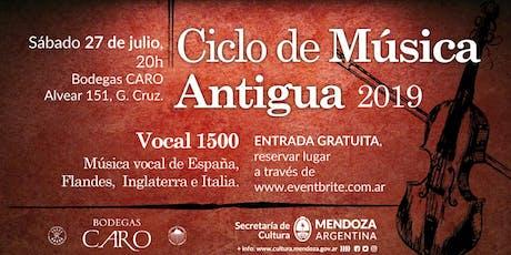 VOCAL 1500 - Ciclo de Música Antigua en Bodegas CARO  entradas