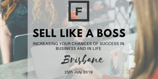 Sell Like a Boss: Increasing your chances of success in business and in life