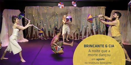 Brincante & Cia - espetáculo A noite que a morte dançou  ingressos