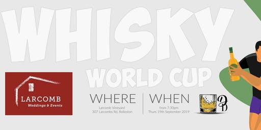 Whisky World Cup - Larcomb Vineyard