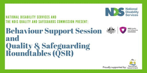 Behaviour Support Session and Quality & Safeguarding Roundtable-Launceston